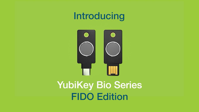 Introducing YubiKey Bio Series